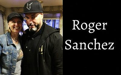 Legendary DJ and Producer Roger Sanchez!