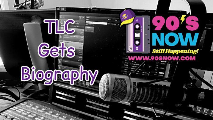 TLC – Biography!
