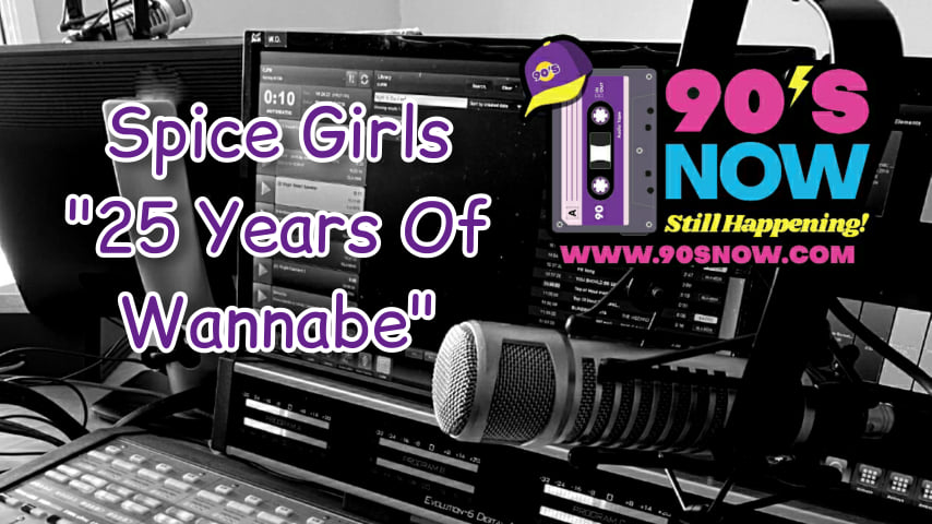 Spice Girls – 25 Years of Wannabe!