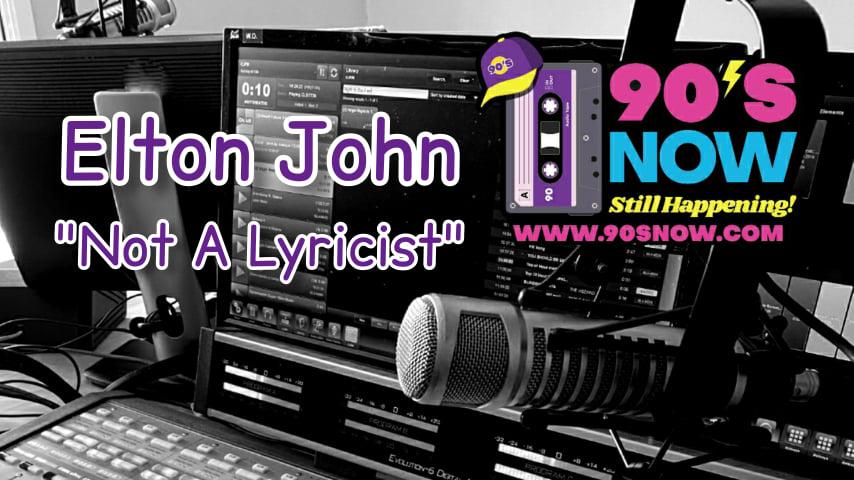 Elton John – Not A Lyricist!